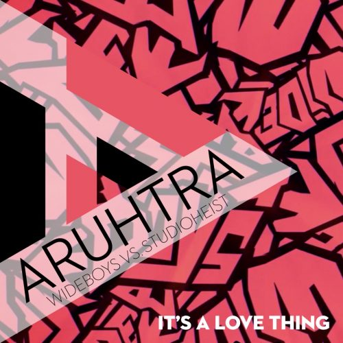 Its a love thing – Wideboys – ARUHTRA Edit