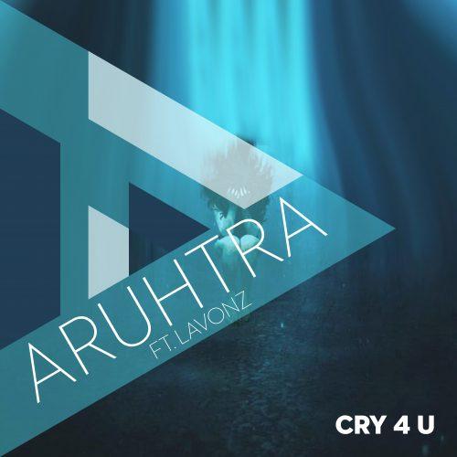 Cry 4 U – Lavonz – ARUHTRA Remix